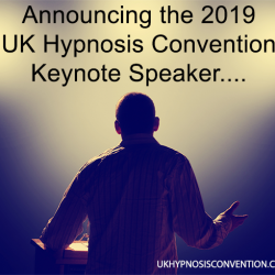 Adam Eason announces the keynote speaker for the 2019 UK Hypnosis Convention